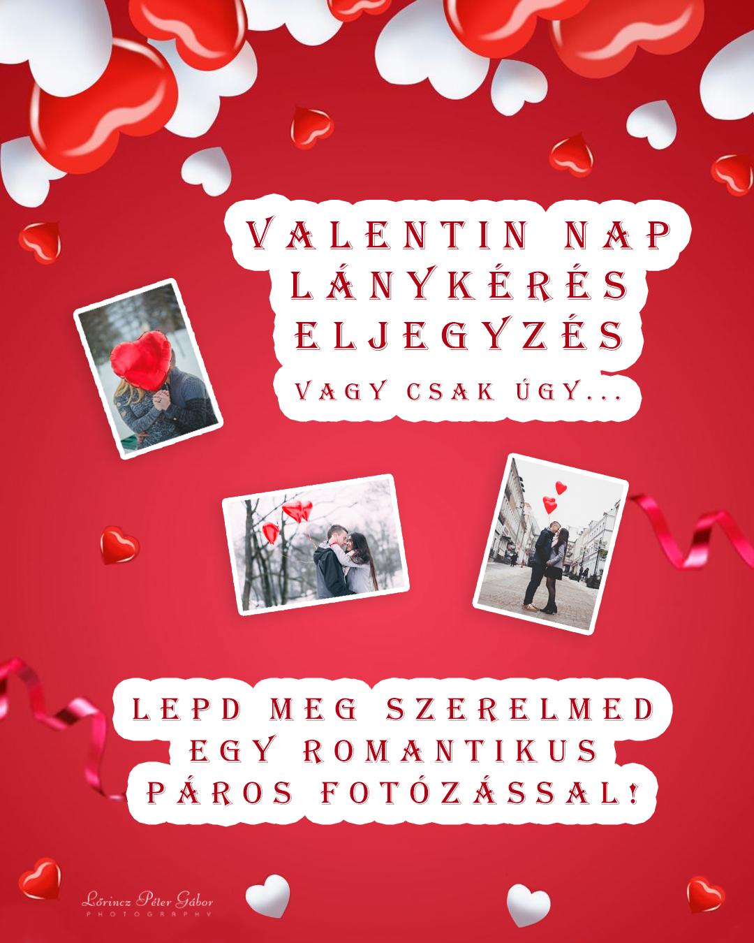 Valentin nap, lánykérés, eljegyzés. Lepd meg SZERELMED egy romantikus páros fotózással!